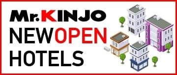 Mr.KINJO NEW OPEN HOTELS